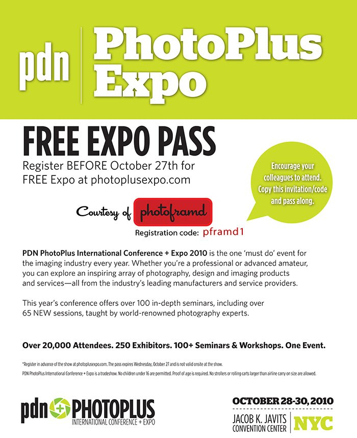 PhotoPlus Expo 2010 - FREE Exhibit Hall passes for my Photoframd readers